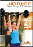 Cathe Friedrich Lift it Hit it Upper Body Chest, Triceps, Shoulders DVD