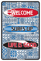 12x18 Aluminum sign that says Welcome Surfs Up Life Is Good. This quality and sturdy metal poster sign is brand new, durable and made of heavy gauge aluminum that will last for many years to come. Great for hanging outside as well as inside. A great...