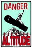 12x18 Aluminum sign that says Danger High Altitude. This quality and sturdy metal poster sign is brand new, durable and made of heavy gauge aluminum that will last for many years to come. Great for hanging outside as well as inside. A great way to...