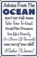 Ocean advice sign cool sayings. This quality and sturdy metal poster sign is brand new, durable and made of heavy gauge aluminum that will last for many years to come. Great for hanging outside as well as inside. 12x18 Aluminum