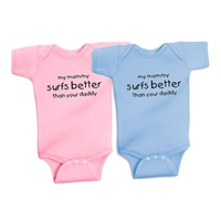 """My mommy surfs better than your daddy"" Available in soft 100% baby rib combed cotton one pieces.  Colors: Blue and Pink. Sizes: 6 mo., 12 mo., and 18 mo...."