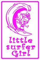 12x18 Aluminum sign that says Little Surfer Girl. Predrilled holes for easy hanging....