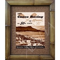 "Canoe Racing"", Hawaiian Canoe Association. classic Print od Outriggers on Waikiki Beach, Circa 1960. Matted in a Natural Grass Mat and framed in a handmade Natural Bamboo Frame. Bamboo Frame is hand sanded and stained twice. Handmade in the USA...."