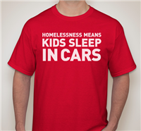 """Homelessness Means: </br> Kids Sleep in Cars"" </br>T-Shirt"