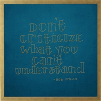 "musical lyric wall art Bob Dylan quote ""don't criticize what you don't understand"" gold print turquoise background shadow box frame"