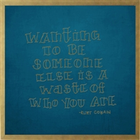 "musical lyric wall art Kurt Cobain quote ""waiting to be someone else is a waste of who you are"" gold print turquoise background shadow box frame"