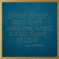 "musical lyric wall art Rolling Stones ""lose your dreams and you will lose your mind"" gold print turquoise background shadow box frame"