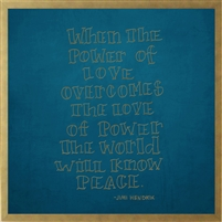 "Jimi Hendrix quote ""when the power of love overcomes the love of power the world will know peace"" gold print turquoise background shadow box frame"