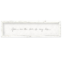 long framed wood white gray distressed love of my life inspirational art