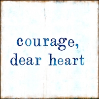 small print courage dear heart blue white