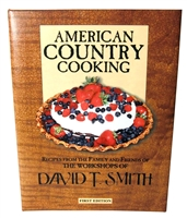 American Country Cooking - Recipes from the Family and Friends of The Workshops of David T. Smith (Cookbook)