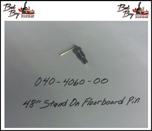 "48"" Stand On Floorboard Pin - Bad Boy Part# 040-4060-00"