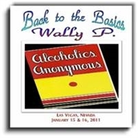 Back to Basics - Seminar Format  (5 CD Set) . Listen as Wally P and friends take a room full of people through the Twelve Steps. These CD's were recorded live at a Back to Basics Seminar in Las Vegas, Nevada.