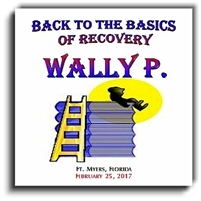 Back to the Basics of Recovery - 5 CD Set - Listen as Wally and friends take a room full of people through the Twelve Steps. These CD's were recorded live at a Back to the Basics of Recovery Seminar in Fort Myers, Florida.