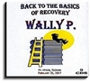 Back to the Basics of Recovery - 5 CD Set - Listen as Wally and friends take a room full of people through the Twelve Steps. These CD's were recorded live at a Back to the Basics of Recovery Seminar in Fort Myers, Florida. Listen to Wally P and a Friend.