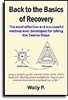 Back to the Basics of Recovery - An updated version of the 1940's Beginners' Meetings