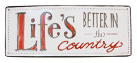 Better in the Country Sign