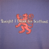 Tonight I Drink for Scotland T-shirt
