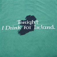 Tonight I Drink for Ireland T-Shirt