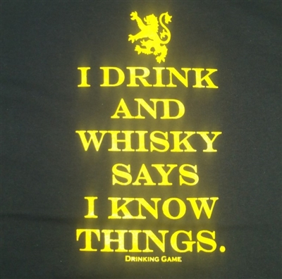 I Drink and Whiskey Says I Know Things