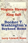 Virginia Slavery and King Salt in Booker T. Washington's Boyhood Home