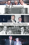 Bob Brunner's A Reporter's Recollections