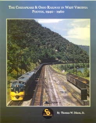 Chesapeake & Ohio Railway in West Virginia Photos, 1940-1960