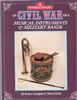 Pictorial History of Civil War Era Musical Instruments & Military Bands