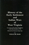 History of the Early Settlement and Indian Wars of West Virginia