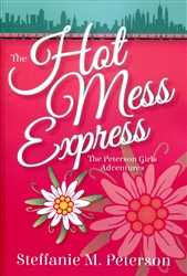Hot Mess Express: The Peterson Girls Adventures