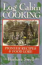 Log Cabin Cooking: Pioneer Recipes and Food Lore