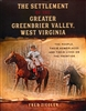 The Settlement of the Greater Greenbrier Valley, WV