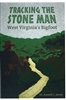 Tracking The Stone Man: West Virginia's Bigfoot