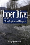 Upper River: Elk's Origins and Beyond