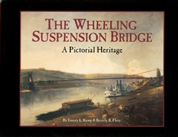 Wheeling Suspension Bridge: A Pictorial Heritage