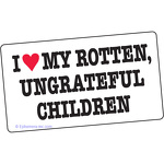 I (love) my rotten, ungrateful children.