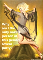 Why am I the only naked person at this gender reveal party?