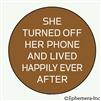 She turned off her phone and lived happily ever after.