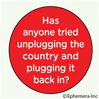 Has anyone tried unplugging the country and plugging it back in?