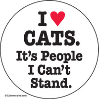 I (love) cats.  It's people I can't stand.