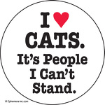 I (heart) cats.  It's people I can't stand.