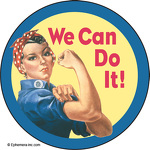 We Can Do It. (Rosie the Riveter)