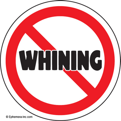 (NO) Whining.