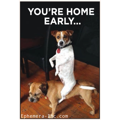 You're home early...