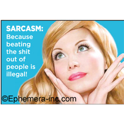 SARCASM: because beating the shit out of people is illegal!