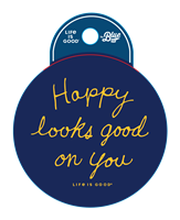 Life is Good Happy Looks Good on You Sticker