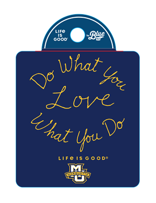 Life is Good Love What You Do Sticker