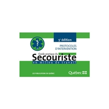 Guide pratique du secouriste en milieu de travail, 5e édition (French only)