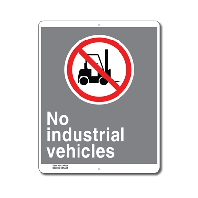 NO INDUSTRIAL VEHICLES - CSA SIGN