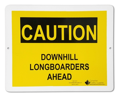 "Plastic Sign ""CAUTION DOWNHILL LONGBOARDERS AHEAD"""